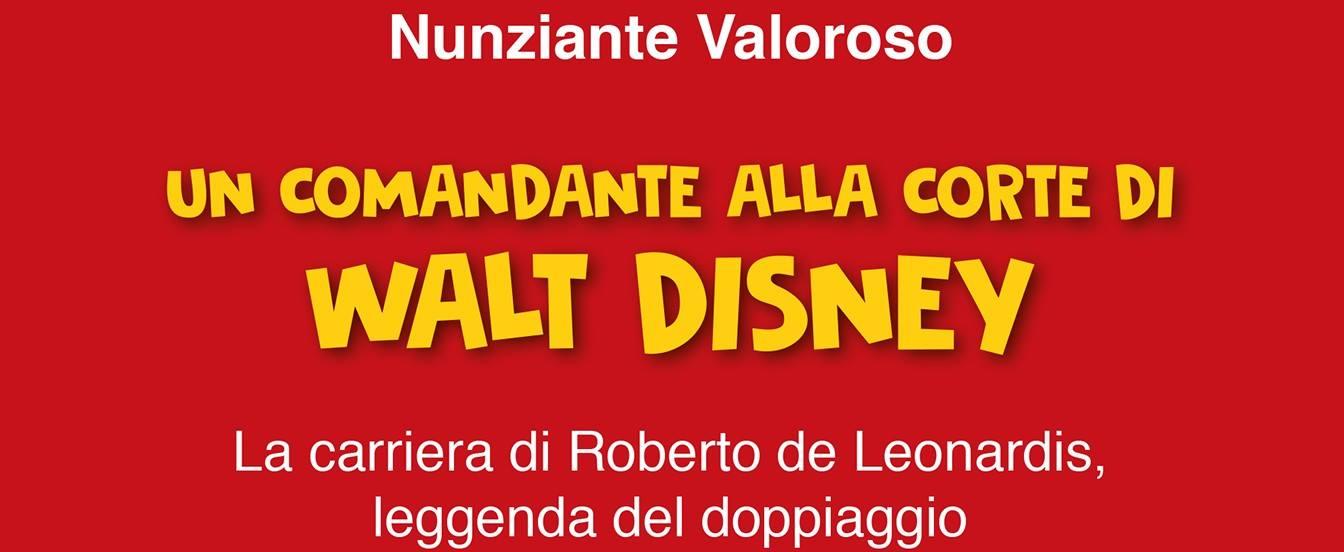 Un comandante alla corte di Walt Disney: il primo libro italiano che parla del doppiaggio della disney